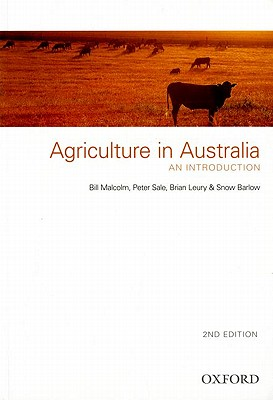 Agriculture in Australia By Malcolm, Bill/ Sale, Peter/ Leury, Brian/ Barlow, Snow